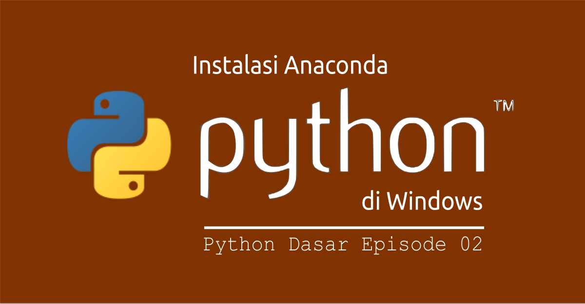 instalasi anaconda di windows