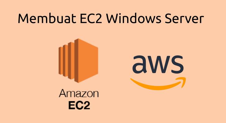 Cara membuat EC2 Windows