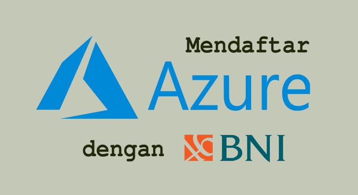 cara mendaftar azure dengan vcn bni