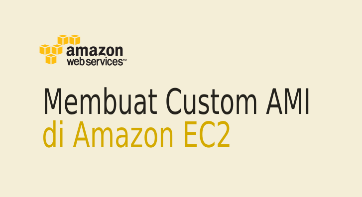 Cara Membuat Custom AMI di EC2